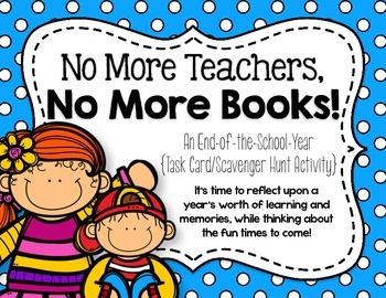 No More Teachers, No More Books! {An End-of-the-Year Task