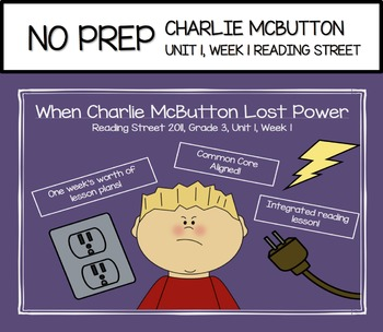 No Prep - Charlie McButton Weekly Unit, Reading AND Writing