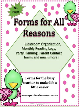 No Prep!  Forms for All Reasons