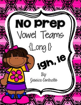 No Prep Long I {igh, ie}