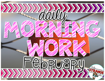 No Prep Morning Work - February