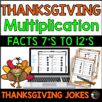 Multiplication Fact Practice 7's-12's with Thanksgiving Jokes