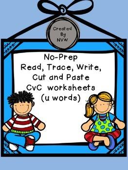 No-Prep Read, Trace, Write, Cut and Paste CvC (u words) Wo