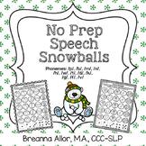 No Prep Speech Snowballs Early Sounds