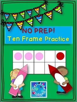 No Prep!!!  Ten Frame Practice Packet