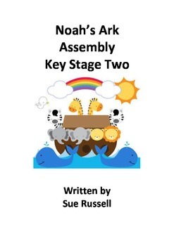Noah's Ark Assembly for 7 - 11 year olds