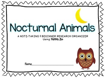 Nocturnal Animals - PEBBLE GO Note-taking and Beginner Res