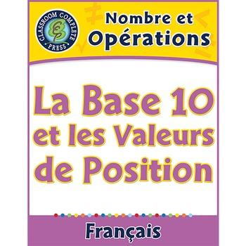 Nombre et Opérations: La Base 10 et les Valeurs de Positio