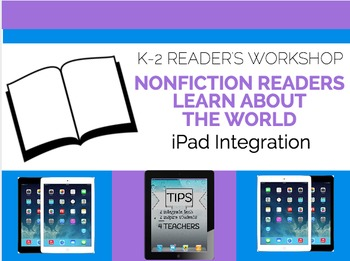 Non Fiction Readers Learn about Our World: Tech Integratio