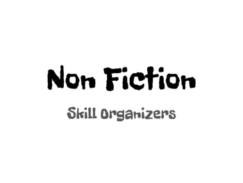 Non Fiction Skill Organizers