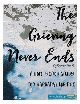 """Non-Fiction Study for """"The Grieving Never Ends"""" by Roxanne"""