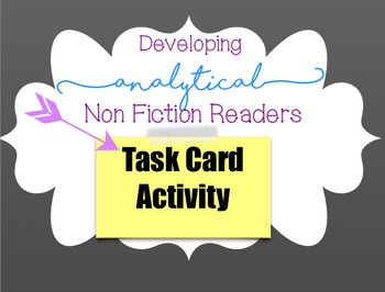 Non Fiction Task Cards for Close Analytical Reading of Inf