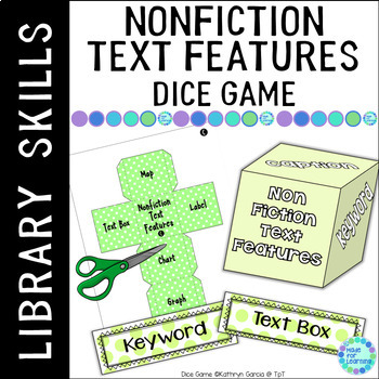 Non-Fiction Text Features Dice Game for the Classroom or Library