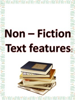 Non Fiction Text features- reference sheet and assessment