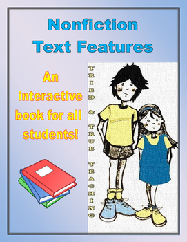 NonFiction Text Features - An Interactive Book