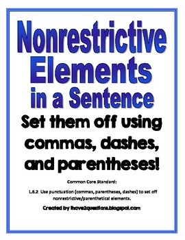 NonRestrictive Elements:  Commas, Dashes, Parentheses
