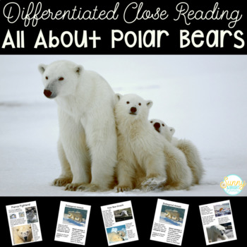 Nonfiction- Close Read Unit- Polar Bears- Differentiated T