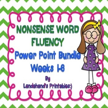 Nonsense Word Fluency Powerpoint Bundle by Ms. Lendahand (