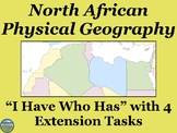 North African Physical Geography Review Game: I Have Who Has