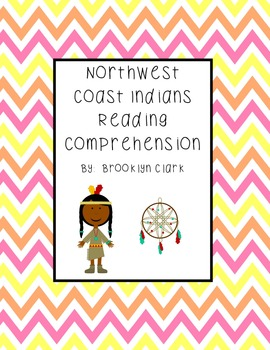Northwest Coast Indians Reading Comprehension and Extended