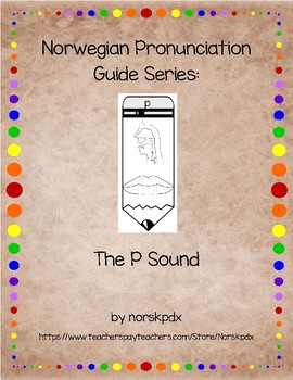 Norwegian Pronunciation Guide Series:  The P Sound