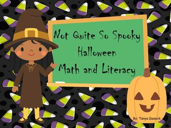Not Quite So Spooky Halloween Math and Literacy Unit