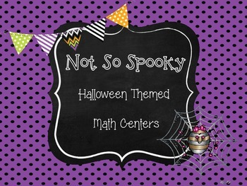 Not So Spooky Halloween Themed Math Centers
