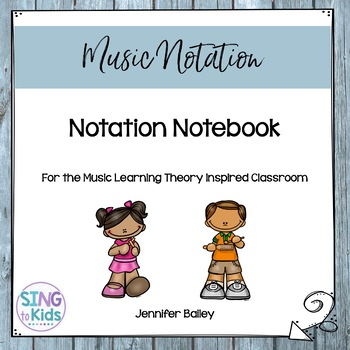 Notation Notebook for the Music Learning Theory Inspired C