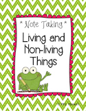 Note Taking: Living and Non-Living Things