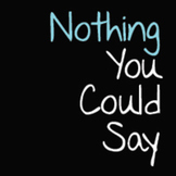 Nothing You Could Say Font: Personal Use
