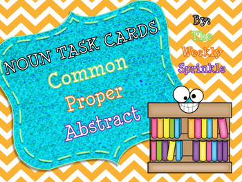 Noun Task Cards: Common, Proper, or Abstract