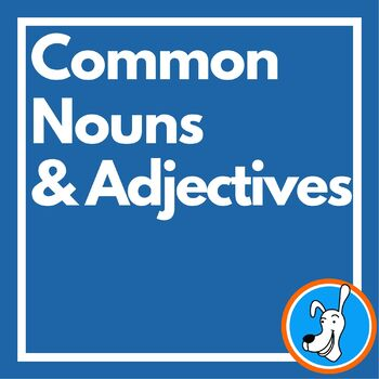 Common Nouns & Adjectives: Grammar PowerPoint 2