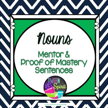 Nouns Explained! Mentor & Proof of Mastery Sentences