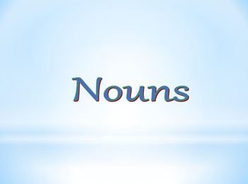 Nouns Powerpoint : Proper, Common, Singular, and Plural