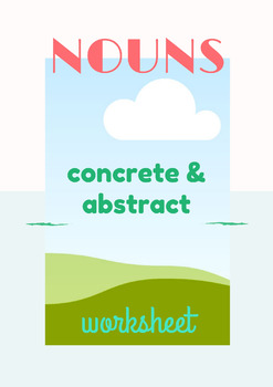 Nouns Practice Worksheet: Concrete & Abstract