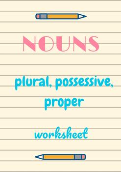 Nouns Practice Worksheet: Plural, Possessive, Proper