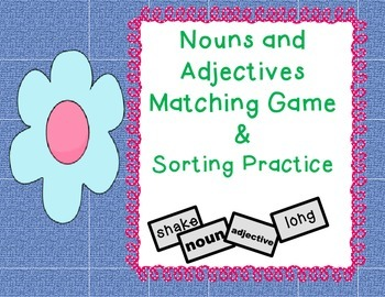Nouns and Adjectives Matching Game with Follow-up Sorting