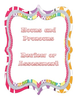 Nouns and Pronouns Review or Assessment