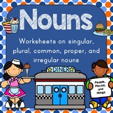 Nouns: common, proper, singular, plural and irregular