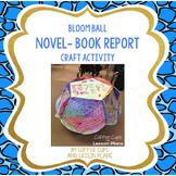 Novel Book Report Project-- Bloom Ball Craft Activity