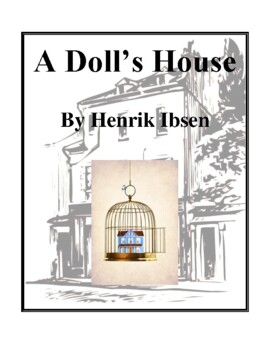 Novel Study, A Doll's House (by Henrik Ibsen) Study Guide