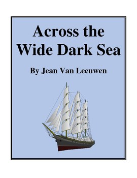 Novel Study, Across the Wide Dark Sea (by Jean Van Leeuwen