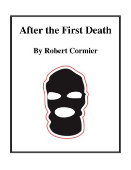 Novel Study, After the First Death (by Robert Cormier) Stu