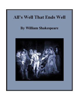 Novel Study, All's Well That Ends Well (by William Shakesp