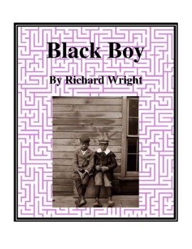 Novel Study, Black Boy (by Richard Wright) Study Guide