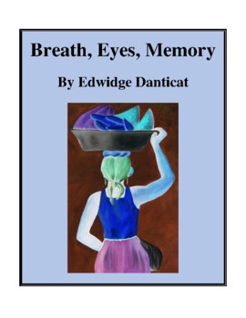 Novel Study, Breath, Eyes, Memory (by Edwidge Danticat) St