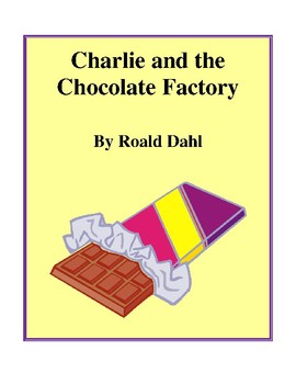 Novel Study, Charlie and the Chocolate Factory (by Roald D