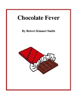 Novel Study, Chocolate Fever (By Robert Kimmel Smith) Study Guide