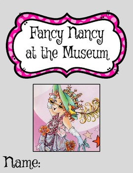 Novel Study- Fancy Nancy at the Museum