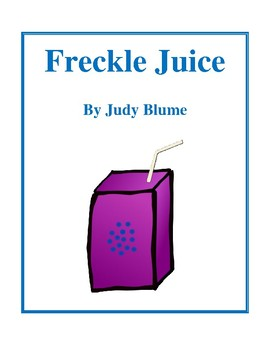Novel Study, Freckle Juice (by Judy Blume) Study Guide